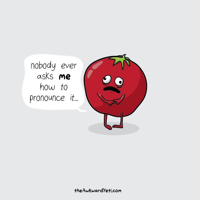 """it's """"tomato"""""""