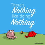 There's Nothing Like Doing Nothing | The Awkward Yeti