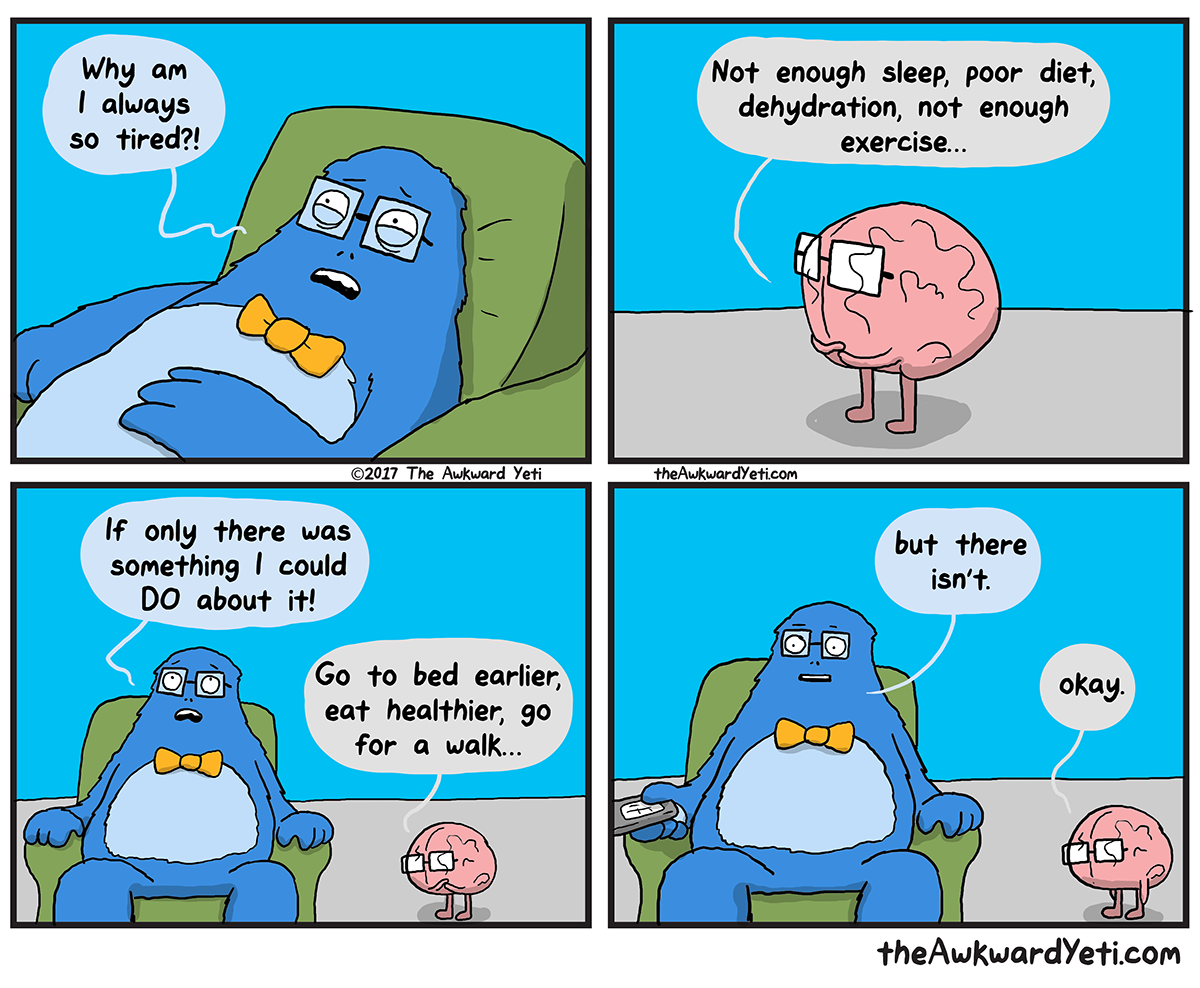 The Awkward Yeti | Always Tired
